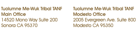 Tuolumne Me-Wuk Tribal TANF locations - Main Office and Modesto Office